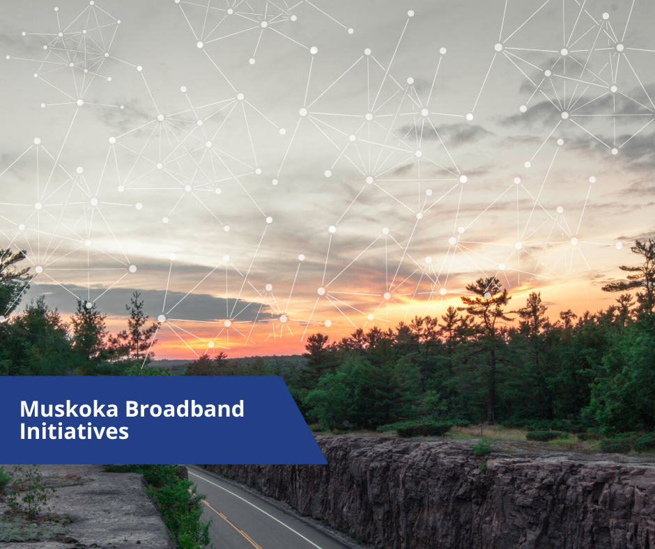 Muskoka Broadband Initiatives